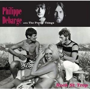 the pretty things - philippe debarge: rock st. trop