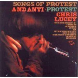 chris lucey: Songs Of Protest And Anti-Protest