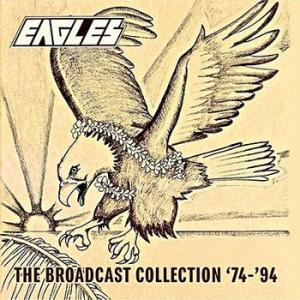 eagles: the broadcast collection '74-'94