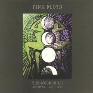 pink floyd: the moonchild archives 1966/67