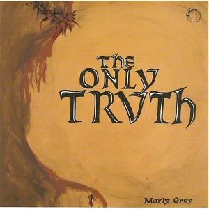 morly grey: the only truth