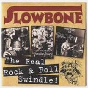 slowbone: the real rock & roll swindle