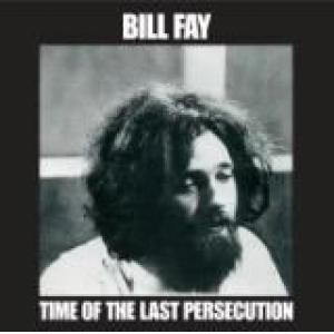 bill fay: time of the last persecution