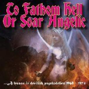 various: to fathom hell or soar angelic