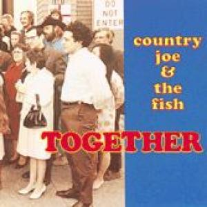 country joe & the fish: together