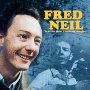 fred neil: trav'lin man: the early singles