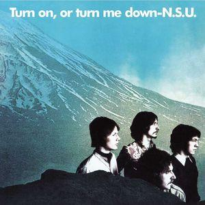 nsu: turn on or turn me down