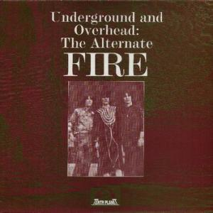 fire: underground and overhead: the alternate fire