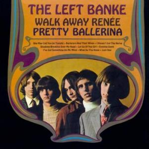 the left banke: walk away renee / pretty ballerina