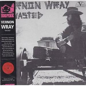 vernon wray: wasted