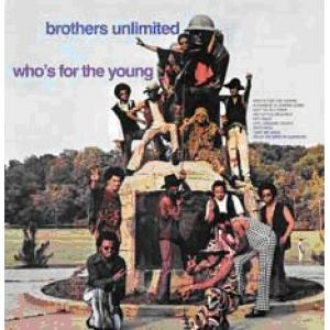 brothers unlimited: who's for the young
